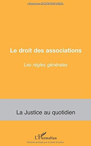Le droit des associations : Les règles générales par Karine Rodriguez