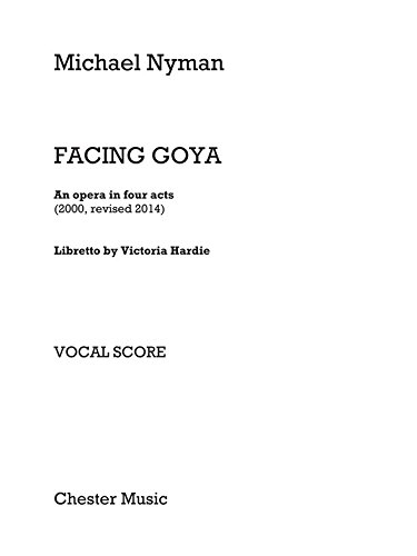 Michael Nyman: Facing Goya (Vocal Score revisado 2014). Partituras para Voz, Choral