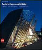 Architettura sostenibile. Una scelta responsabile per uno sviluppo equilibrato