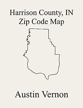 Harrison County Indiana Zip Code Map Includes Morgan Washington