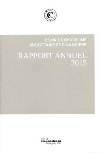 Rapport public annuel de la Cour des comptes 2015 - Tome I, Les observations. Volume I-1, les finances et les politiques publiques - Volume I-2, La ... de la Cour de discipline budgétaire et finan