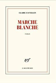 Marche blanche par Claire Castillon