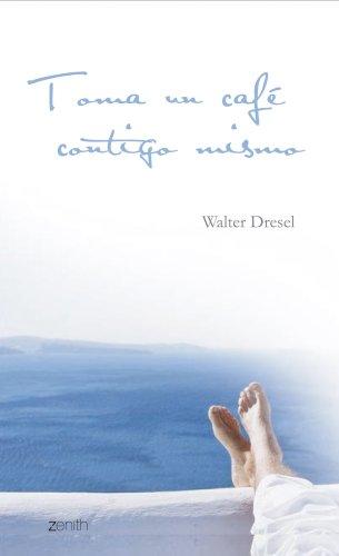 Toma un café contigo mismo (Biblioteca  Walter Dresel)