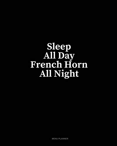 Sleep All Day French horn All Night: Menu Planner