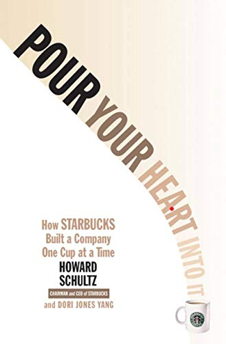 Pour Your Heart Into It: How Starbucks Built a Company One Cup at a Time (English Edition)