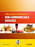 Public Health Approaches to Non - Communicable Diseases