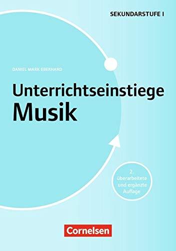 Unterrichtseinstiege - Musik: Unterrichtseinstiege für die Klassen 5-10 (2. Auflage): Mit Unterrichtseinstiegen begeistern. Buch mit Kopiervorlagen