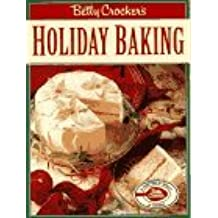 Betty Crockers Holiday Baking by Betty Crocker (1993-10-01)