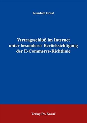 Vertragsschluß im Internet unter besonderer Berücksichtigung der E-Commerce-Richtlinie (Recht der Neuen Medien)