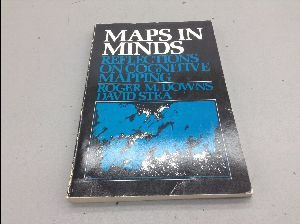 Maps in Minds: Reflections on Cognitive Mapping (Harper and Row series in geography)