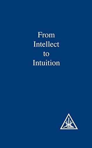 From Intellect to Intuition by Alice A. Bailey (1972-12-27)