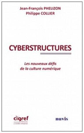 Cyber structures : Les nouveaux dfis de la culture numrique