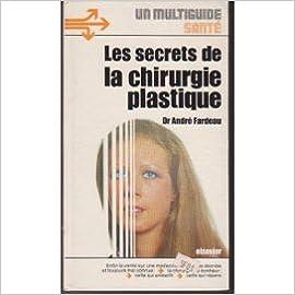 Téléchargement gratuit de livres audio new age Les Secrets de la chirurgie plastique 2800301112 PDF