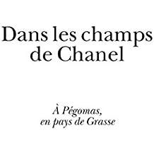 Dans les champs de Chanel : A Pégomas, en pays de Grasse : Coffret 6 ouvrages