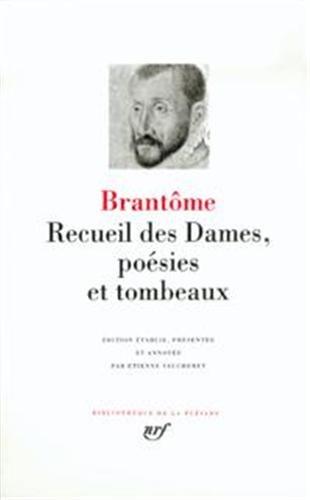 Brantme : Recueil des Dames, Posies et Tombeaux