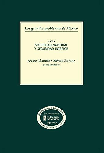 Los grandes problemas de México. Seguridad nacional y seguridad interior. T-XV