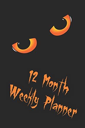 12 Month Weekly Planner: Undated Start Anytime Planner, 1 Year Daily/Weekly/Monthly Scheduler Calendar, Big Cat Eyes Black Background Cover (Design Face Halloween Für Cat)