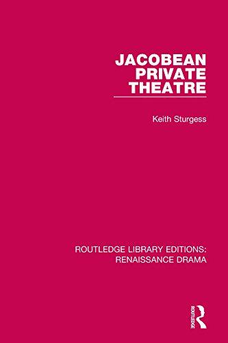 Jacobean Private Theatre (Routledge Library Editions: Renaissance Drama) (English Edition) por Keith Sturgess