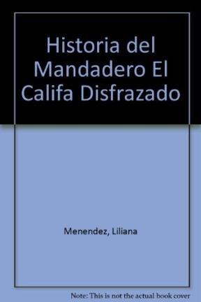 Historia del Mandadero El Califa Disfrazado por Liliana Menendez