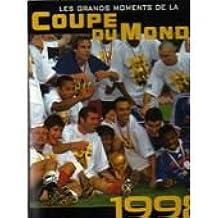 les grands moments de la coupe du monde 1998
