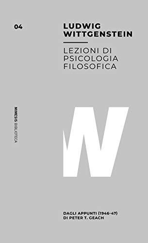 Lezioni sulla psicologia filosofica. Dagli appunti (1946-47) di Peter T. Geach