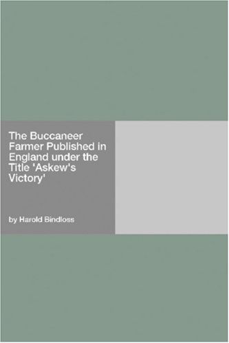 The Buccaneer Farmer Published in England under the Title