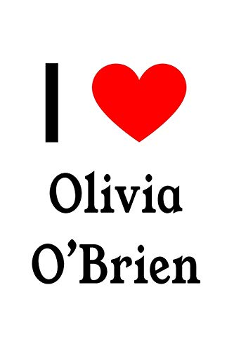 I Love Olivia O'Brien: Olivia O'Brien Designer Notebook Olivia Designer