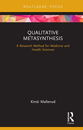 Qualitative Metasynthesis: A Research Method for Medicine and Health Sciences (English Edition)