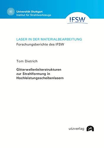 Gitterwellenleiterstrukturen zur Strahlformung in Hochleistungsscheibenlasern (Laser in der Materialbearbeitung)