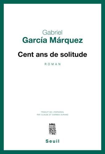Cent Ans de solitude par Gabriel Garcia marquez