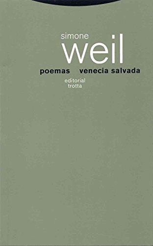 Poemas seguido de Venecia salvada (La Dicha de Enmudecer) por Simone Weil