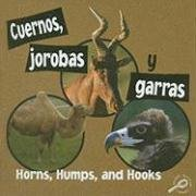Cuernos, Jorobas y Garras/Horns, Humps, and Hooks (Que Tienen Los Animales, Bilingual/What Animals Wear) por Lynn M. Stone