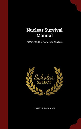 Nuclear Survival Manual: BOSDEC--the Concrete Curtain