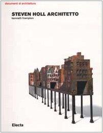 Steven Holl architetto. Ediz. illustrata