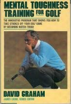 Mental Toughness Training for Golf: the Innovative Program That Shows You How to Take Strokes off Your Golf Game by David Graham (1990-05-02) par David Graham;Guy Yocom