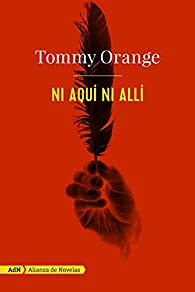 Ni aquí ni allí par Tommy Orange
