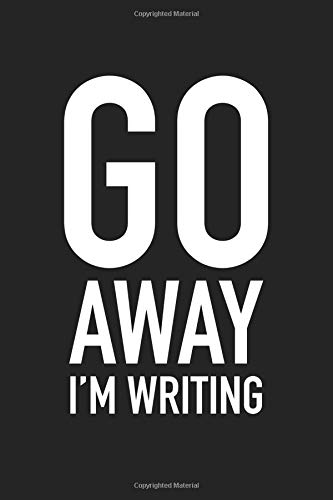 Go Away I'm Writing: A 6x9 Inch Matte Softcover Journal Notebook With 120 Blank Lined Pages And A Funny Author Cover Slogan por GetThread Journals