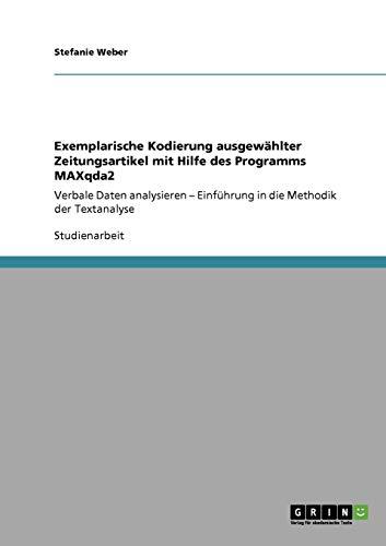 Exemplarische Kodierung ausgewählter Zeitungsartikel mit Hilfe des Programms MAXqda2: Verbale Daten analysieren - Einführung in die Methodik der Textanalyse