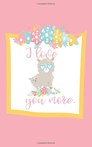 """tablet marriage I love you more llama. Children Writing Notebook Journal Tablet: 5x8""""  Mommy Mummy Children Grandchildren Stepchildren Adoption Baby Shower Marriage Wedding Special Occasions"""