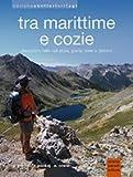 Tra Marittime e Cozie. Escursioni nelle valli Stura, Grana, Tinée e dintorni