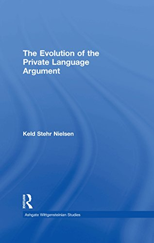 The Evolution of the Private Language Argument: 0 (Ashgate Wittgensteinian Studies)
