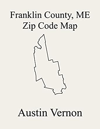 map of franklin county maine Franklin County Maine Zip Code Map Includes Industry Avon map of franklin county maine