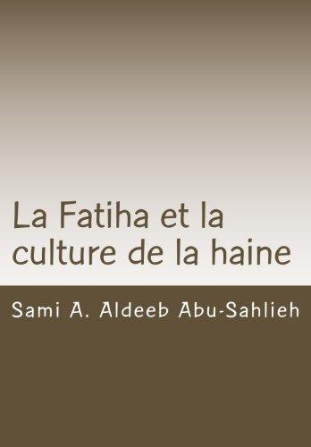 La Fatiha et la culture de la haine: Interprtation du 7e verset  travers les sicles