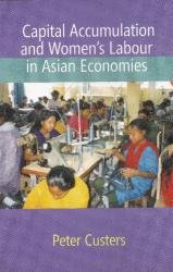 Capital Accumulation and Womens Labour in Asian Economics