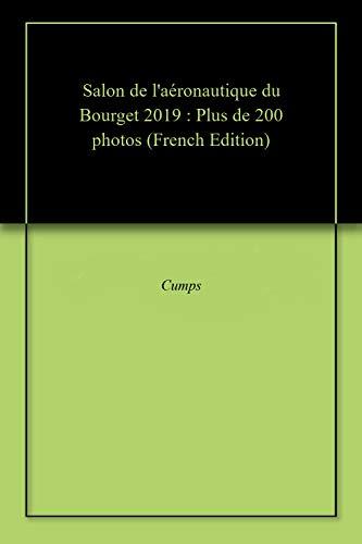 Télécharger Salon de l'aéronautique du Bourget 2019 : Plus de 200 photos livres PDF gratuits