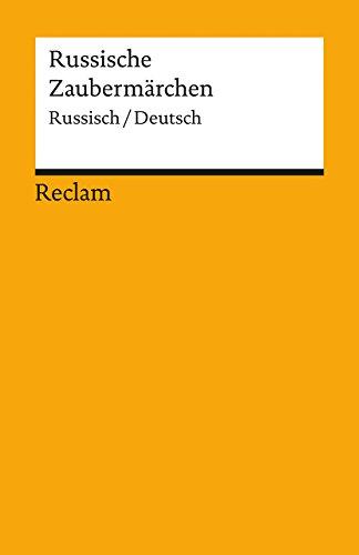 Russische Zaubermärchen: Aus der Sammlung Alexander Afanasjews [Zweisprachig]