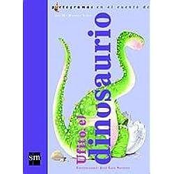 Ufito, el dinosaurio (Lecturas pictográficas)