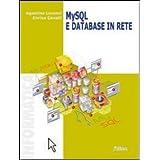 My SQL e database in rete. Per le Scuole superiori