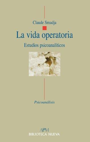 LA VIDA OPERATORIA. Estudios psicoanalíticos (Psicoanálisis/APM) por Claude Smadja