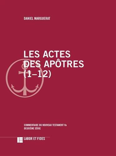 Les Actes des Apôtres (1-12): Commentaire du Nouveau Testament, 5a